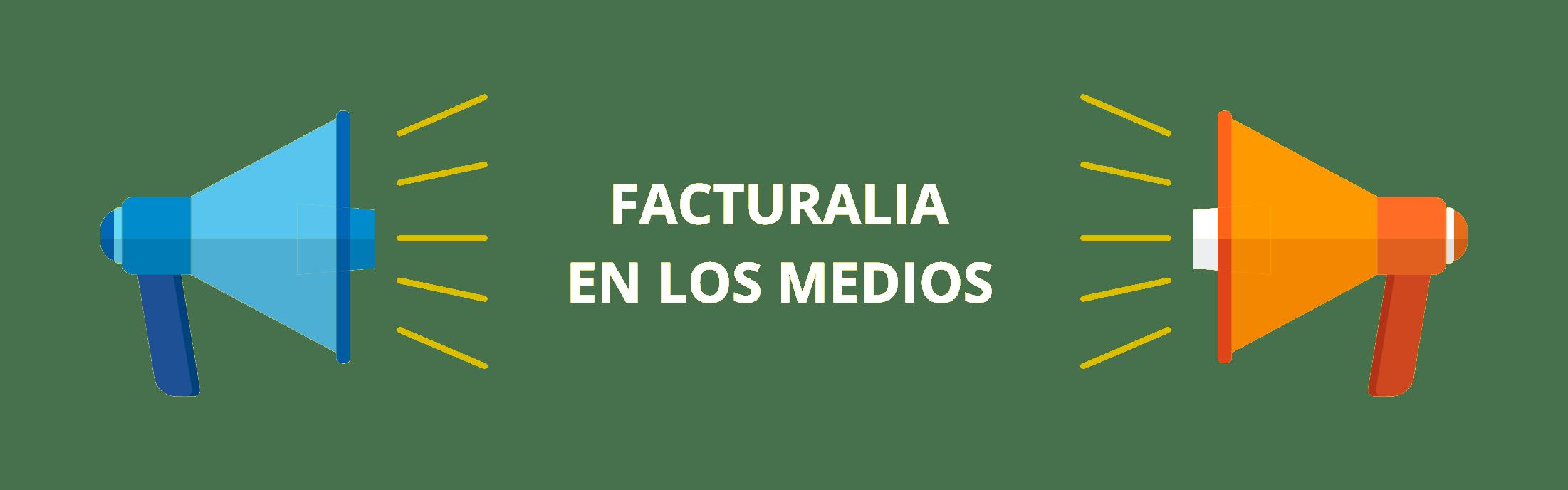 Facturalia en los medios